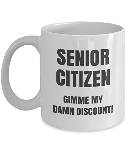 Senior Citizen - Gimme My Damn Discount! - Funny Coffee -