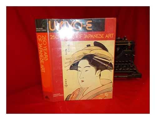 Ukiyo-E: 250 Years of Japanese Art (English and Italian - Period Art Japanese Edo