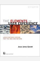 The Elements of User Experience: User-Centered Design for the Web and Beyond (2nd Edition) (Voices That Matter) Paperback