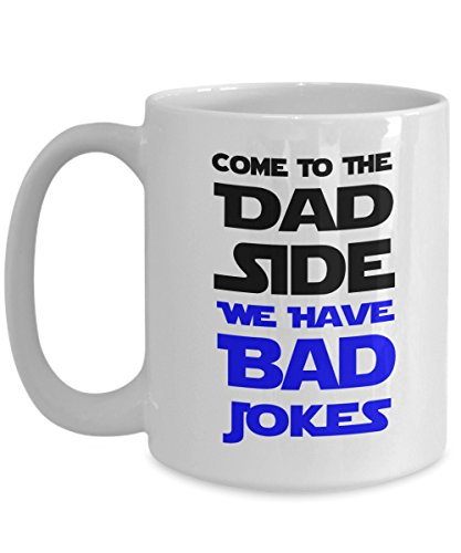 Jyotis - Come To The Dad Side We Have Bad Jokes - Funny Gag Gifts for Father's Day and Papa Birthday Mug 11Oz 15Oz -