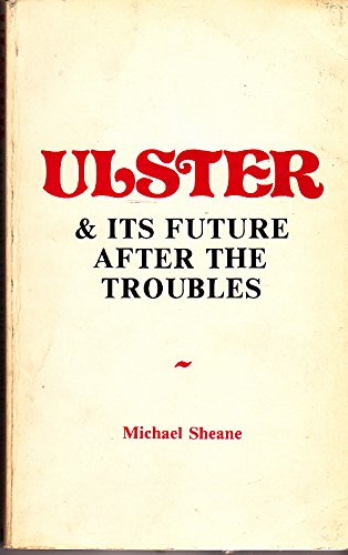 Ulster and Its Future After the Troubles
