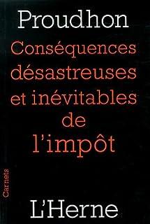 Conséquences désastreuses et inévitables de l'impôt, Proudhon, Joseph