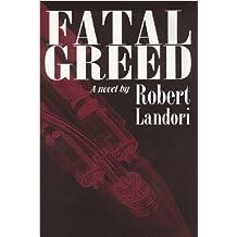 Fatal Greed: A Novel