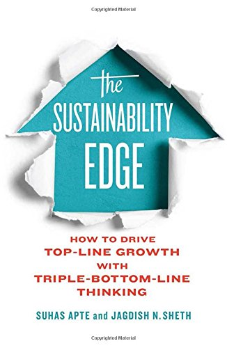 The Sustainability Edge: How to Drive Top-Line Growth with Triple-Bottom-Line Thinking (Rotman-UTP Publishing - Business and Sustainability)