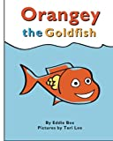 Orangey the Goldfish (Book 1), Eddie Bee, 1481281429
