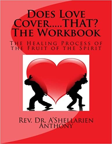 Does Love Cover, THAT? The Workbook: The Healing Process of the Fruit of the Spirit: Volume 2