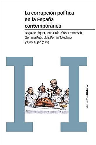 La corrupción política en la España contemporánea: Un enfoque ...