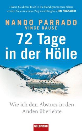 72 Tage in der Hölle: Wie ich den Absturz in den Anden überlebte (German Edition) 72 Tag