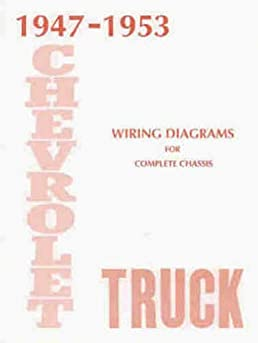 1948 1949 1950 1951 1952 1553 chevrolet truck \u0026 pickup complete 10 GMC Engine Diagrams wiring diagrams \u0026 schematics guide covers 1 2 ton, 3 4 ton 1 ton, 2 ton, special, conventional, cab over engine, bus chevy paperback \u2013 2008