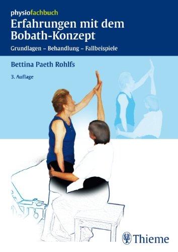 Erfahrungen mit dem Bobath-Konzept: Grundlagen - Behandlung - Fallbeispiele