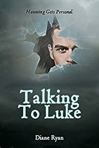 Talking To Luke: Haunting Gets Personal. by Diane Ryan ebook deal