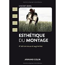 Esthétique du Montage (cinéma/arts Visuels) 4e Éd.