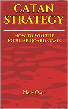 CATAN STRATEGY: A Complete Guide to Winning the Popular Board Game (English Edition) eBook: Oxer, Mark: Amazon.es: Tienda Kindle