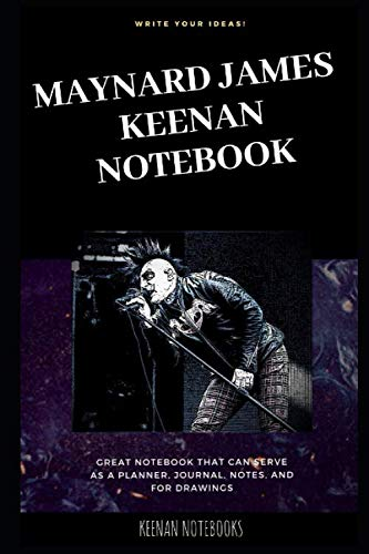 Maynard James Keenan Notebook: Great Notebook for School or as a Diary, Lined With More than 100 Pages. Notebook that can serve as a Planner, Journal, ... Drawings. (Maynard James Keenan Notebooks)