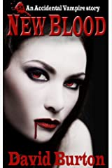 New Blood (An Accidental Vampire Book 1) Kindle Edition