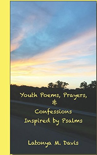 Youth Poems, Prayers, & Confessions Inspired by Psalms