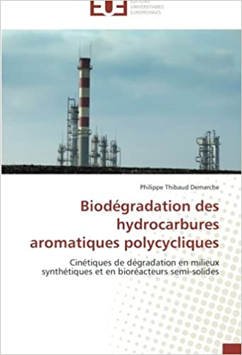 Livre gratuits Biodégradation des hydrocarbures aromatiques polycycliques: Cinétiques de dégradation en milieux synthétiques et en bioréacteurs semi-solides epub, pdf