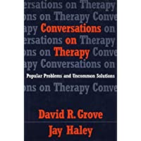 Conversations on Therapy: Popular Problems and Uncommon Solutions (Norton Professional Books)
