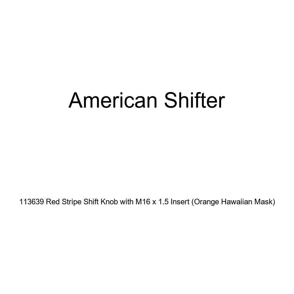 American Shifter 113639 Red Stripe Shift Knob with M16 x 1.5 Insert Orange Hawaiian Mask