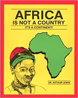 Buy Africa Is Not a Country: It's a Continent Book Online at