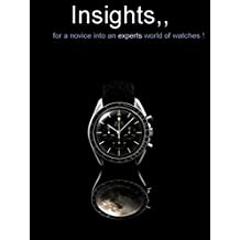 Insights, for a novice into an experts world of watches