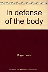 In Defense of the Body: An Introduction to the New Immunology