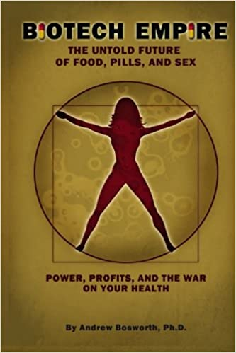 Biotech empire the untold future of food pills and sex dr biotech empire the untold future of food pills and sex dr andrew bosworth 9781606434536 amazon books fandeluxe Image collections