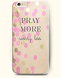 OOFIT Hard Phone Case for Apple iPhone 6 ( 4.7 inches) - Pray More Worry Less - Life Quotes