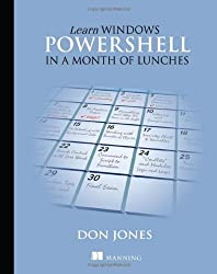 (Learn Windows PowerShell in a Month of Lunches) By Jones, Don (Author) paperback on (05 , 2011)