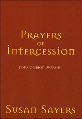 Book Prayers of Intercession for Common Worship by Susan Sayers (1-Dec-1999)