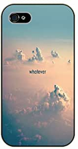 iPhone 4 / 4s Whatever, clouds, sky - Black plastic case / Inspirational and motivational life quotes / SURELOCK AUTHENTIC