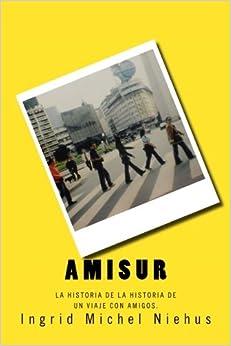 Book Amisur: La historia de la historia de un viaje con amigos.