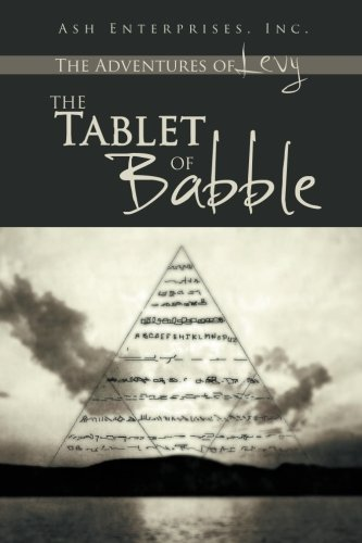 Read Online THE ADVENTURES OF LEVY: THE TABLET OF BABBLE pdf