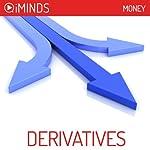 Derivatives: Money |  iMinds