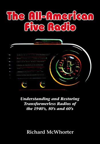 The All-American Five Radio: Understanding and Restoring Transformerless Radios of the 1940