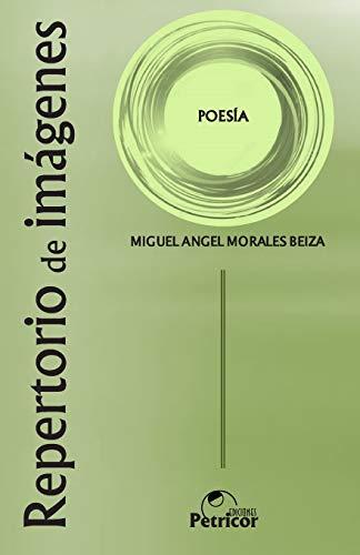 Repertorio de imágenes  [Morales Beiza, Miguel Angel] (Tapa Blanda)