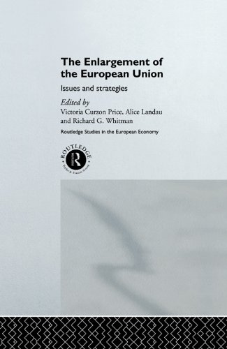 The Enlargement of the European Union: Issues and Strategies (Routledge Studies in the European Economy) Pdf