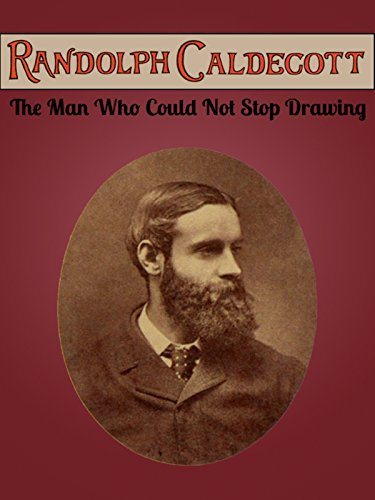 Randolph Caldecott: The Man Who Could Not Stop Drawing (Award Winning Illustrators)