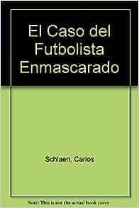 PDF FUTBOLISTA DEL CASO ENMASCARADO EL