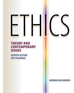 Ethics theory and contemporary issues international ed of 7th.