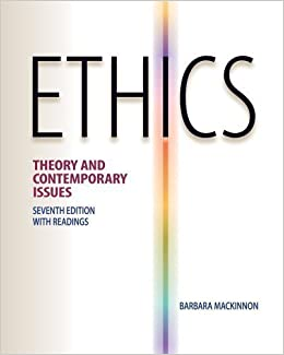 Ethics: theory and contemporary issues 7th (seventh) edition by.