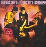 Patriot Games by Gunshot
