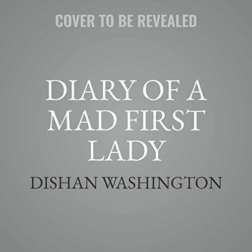 Diary of a Mad First Lady by Urban Audiobooks and Blackstone Audio