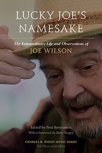 Lucky Joe's Namesake: The Extraordinary Life And Observations Of Joe Wilson (Charles K. Wolfe Music)