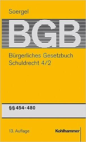Burgerliches Gesetzbuch Mit Einfuhrungsgesetz Und Nebengesetzen (Bgb): Band 6/2, Schuldrecht 4/2: 454-480 Bgb