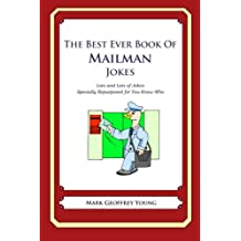 The Best Ever Book of Mailman Jokes: Lots and Lots of Jokes Specially Repurposed for You-Know-Who