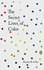 """The unforgettable, unknown history of colors and the vivid stories behind them in a beautiful multi-colored volume""""Beautifully written . . . Full of anecdotes and fascinating research, this elegant compendium has all the answers.""""—NPR,Best ..."""