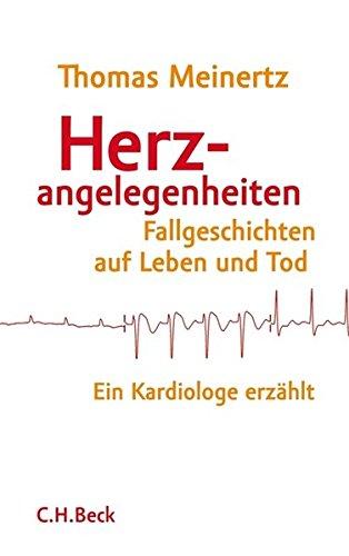 Herzangelegenheiten: Fallgeschichten auf Leben und Tod