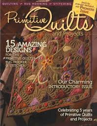 Primitive Quilts and Projects Premiere Issue Reprint