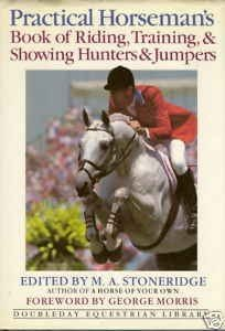 Practical Horseman's Book of Riding, Training, & Showing Hunters & Jumpers (Hunter Jumper)